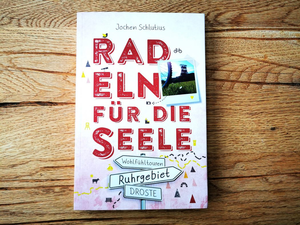 """Das Foto zeigt das Cover des Buches """"Radeln für die Seele - Ruhrgebiet"""" von Jochen Schlutius"""